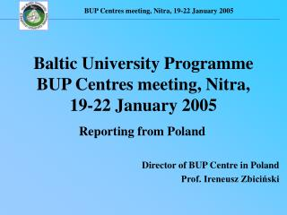 Baltic University Programme BUP Centres meeting, Nitra, 19-22 January 2005