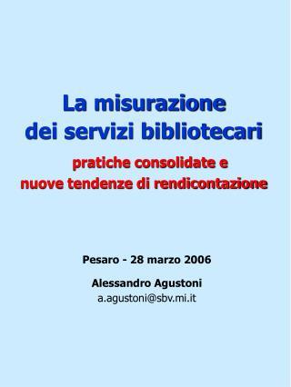 La misurazione  dei servizi bibliotecari pratiche consolidate e  nuove tendenze di rendicontazione