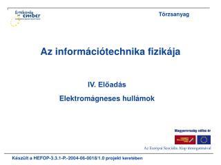 K�sz�lt a HEFOP-3.3.1-P.-2004-06-0018/1.0 projekt  keret�ben