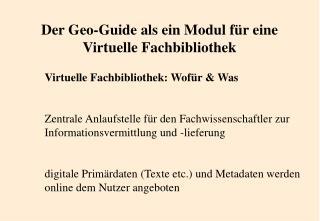 Der Geo-Guide als ein Modul für eine  Virtuelle Fachbibliothek