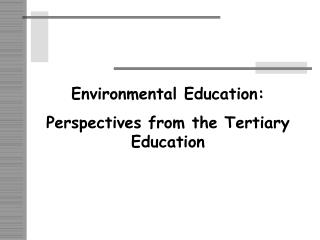 Environmental Education: Perspectives from the Tertiary Education