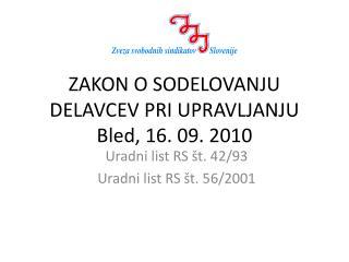 ZAKON O SODELOVANJU DELAVCEV PRI UPRAVLJANJU Bled, 16. 09. 2010