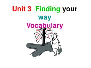 Unit 3 Finding  your way Vocabulary