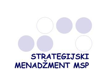 STRATEGIJSKI MENADŽMENT MSP