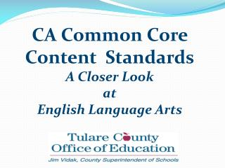 CA Common Core  Content  Standards A Closer Look  at  English Language Arts