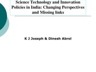 Science Technology and Innovation Policies in India: Changing Perspectives and Missing links