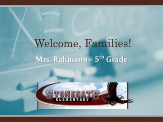 Mrs. Rahmann–  5 th  G rade