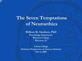 The Seven Temptations  of Neuroethics