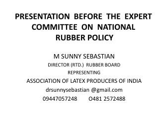 PRESENTATION   BEFORE  THE  EXPERT COMMITTEE  ON  NATIONAL   RUBBER POLICY