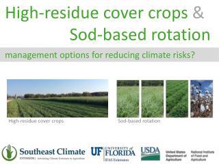 High-residue cover crops  & 		     Sod-based rotation