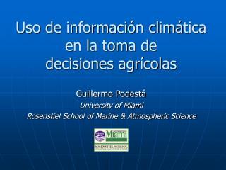 Uso de información climática en la toma de decisiones agrícolas