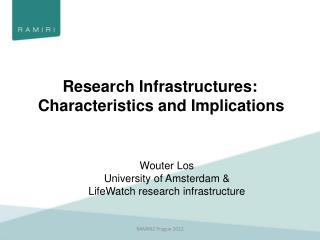Research Infrastructures : Characteristics  and  Implications