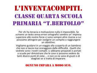 "L'INVENTACOMPITI. Classe quarta scuola primaria ""T.Bertollo"""