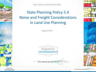 State Planning Policy 5.4  Noise and Freight Considerations  in Land Use Planning