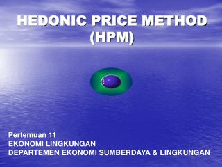 HEDONIC PRICE METHOD (HPM)