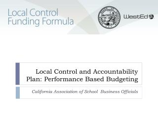 Local Control and Accountability Plan: Performance Based Budgeting