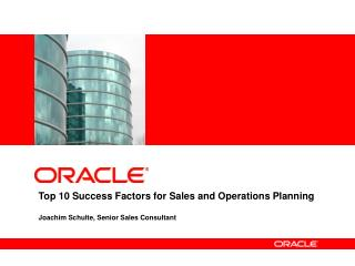 Top 10 Success Factors for Sales and Operations Planning  Joachim Schulte, Senior Sales Consultant