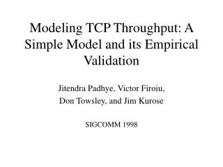 Modeling TCP Throughput: A Simple Model and its Empirical Validation