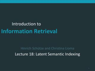 Hinrich Sch�tze and Christina Lioma Lecture 18: Latent Semantic Indexing