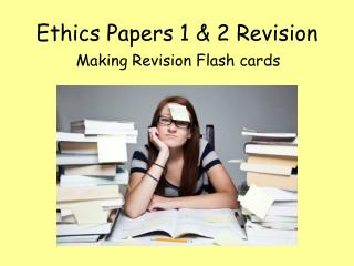 Ethics Papers 1 & 2 Revision