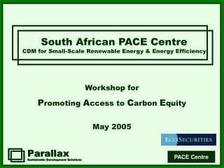 South African PACE Centre CDM for Small-Scale Renewable Energy & Energy Efficiency