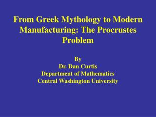 From Greek Mythology to Modern Manufacturing: The Procrustes Problem