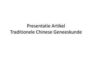 Presentatie Artikel Traditionele Chinese Geneeskunde