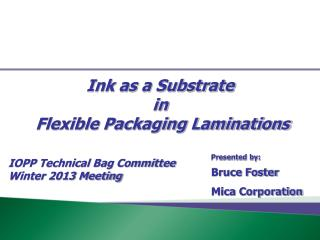 Ink as a Substrate in  Flexible Packaging Laminations