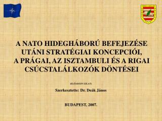 (ELŐADÁSVÁZLAT) Szerkesztette: Dr. Deák János BUDAPEST, 2007.