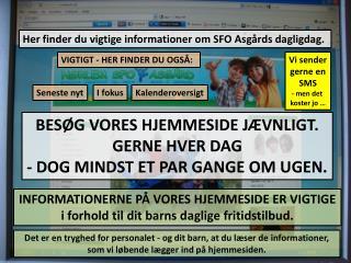 BESØG VORES HJEMMESIDE JÆVNLIGT. GERNE HVER DAG - DOG MINDST ET PAR GANGE OM UGEN.
