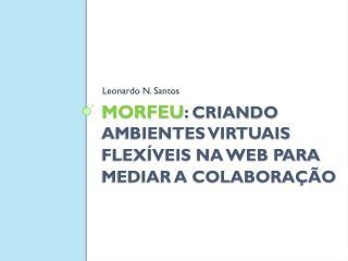 MOrFEu :  Criando Ambientes Virtuais Flexíveis na Web para Mediar a Colaboração