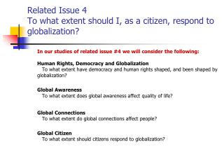 Related Issue 4 To what extent should I, as a citizen, respond to globalization?