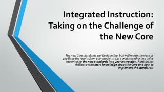 Integrated Instruction: Taking on the Challenge of the New Core