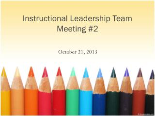 Instructional  Leadership Team  Meeting #2