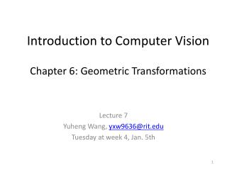 Introduction to Computer Vision Chapter 6: Geometric Transformations