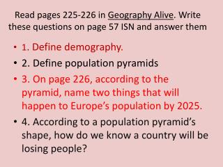 Read pages 225-226 in  Geography Alive . Write these questions on page 57 ISN and answer them
