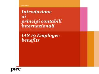 Introduzione  ai  principi contabili internazionali IAS 19 Employee benefits