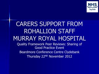 CARERS SUPPORT FROM  ROHALLION STAFF  MURRAY ROYAL HOSPITAL
