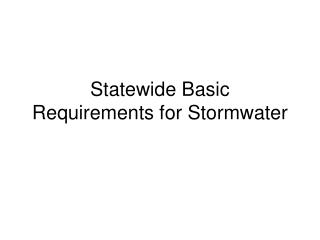 Statewide Basic Requirements for Stormwater