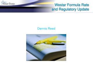 Westar Formula Rate  and Regulatory Update