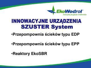 Przepompownia ścieków typu EDP Przepompownia ścieków typu EPP Reaktory EkoSBR