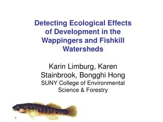 Detecting Ecological Effects of Development in the Wappingers and Fishkill Watersheds