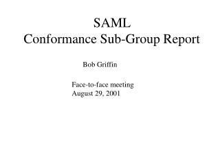 SAML  Conformance Sub-Group Report