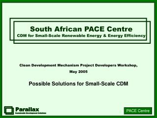 Clean Development Mechanism Project Developers Workshop, May 2005