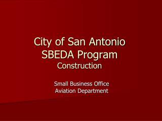 City of San Antonio SBEDA Program Construction
