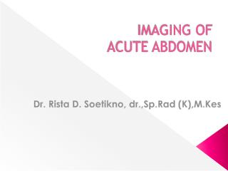 IMAGING OF  ACUTE ABDOMEN