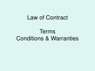 Law of Contract Terms Conditions & Warranties