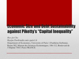 "Economic Size and  Debt Sustainability against  Piketty's  ""Capital Inequality """