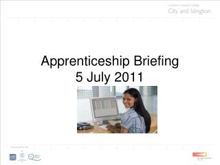 Apprenticeship Briefing 5 July 2011