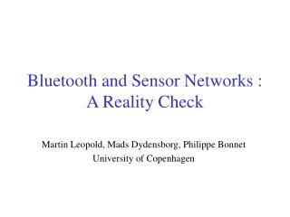 Bluetooth and Sensor Networks : A Reality Check